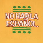 no habla espanol
